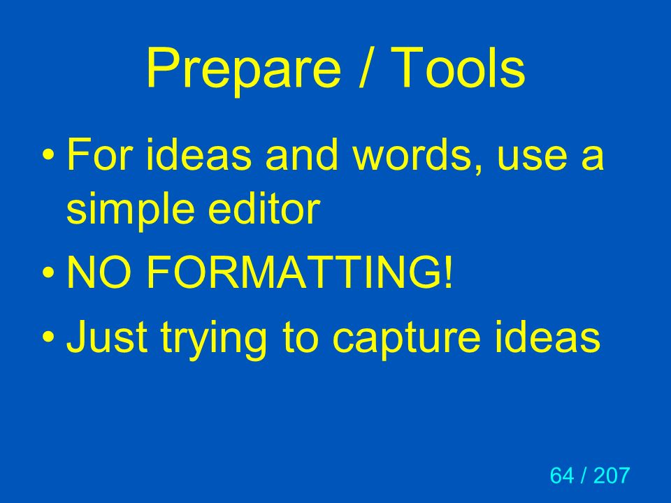 Prepare / Tools For ideas and words, use a simple editor