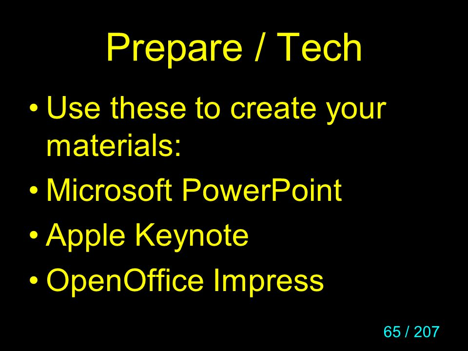 Prepare / Tech Use these to create your materials: