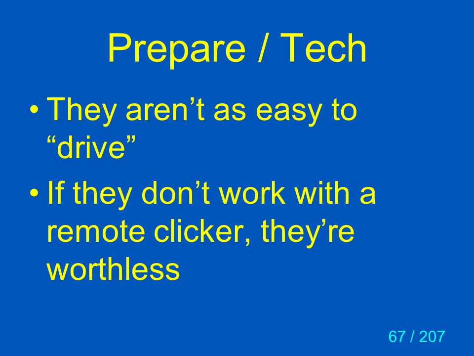 Prepare / Tech They aren't as easy to drive
