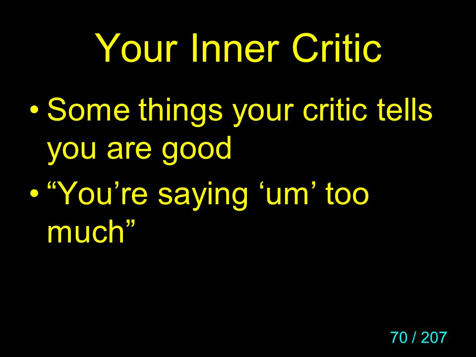 Your Inner Critic Some things your critic tells you are good