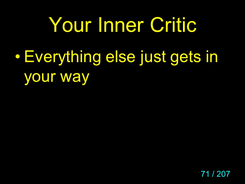 Your Inner Critic Everything else just gets in your way