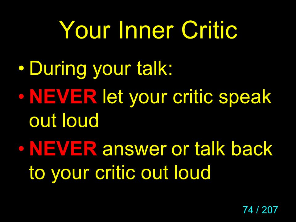 Your Inner Critic During your talk: