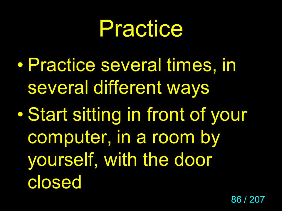 Practice Practice several times, in several different ways