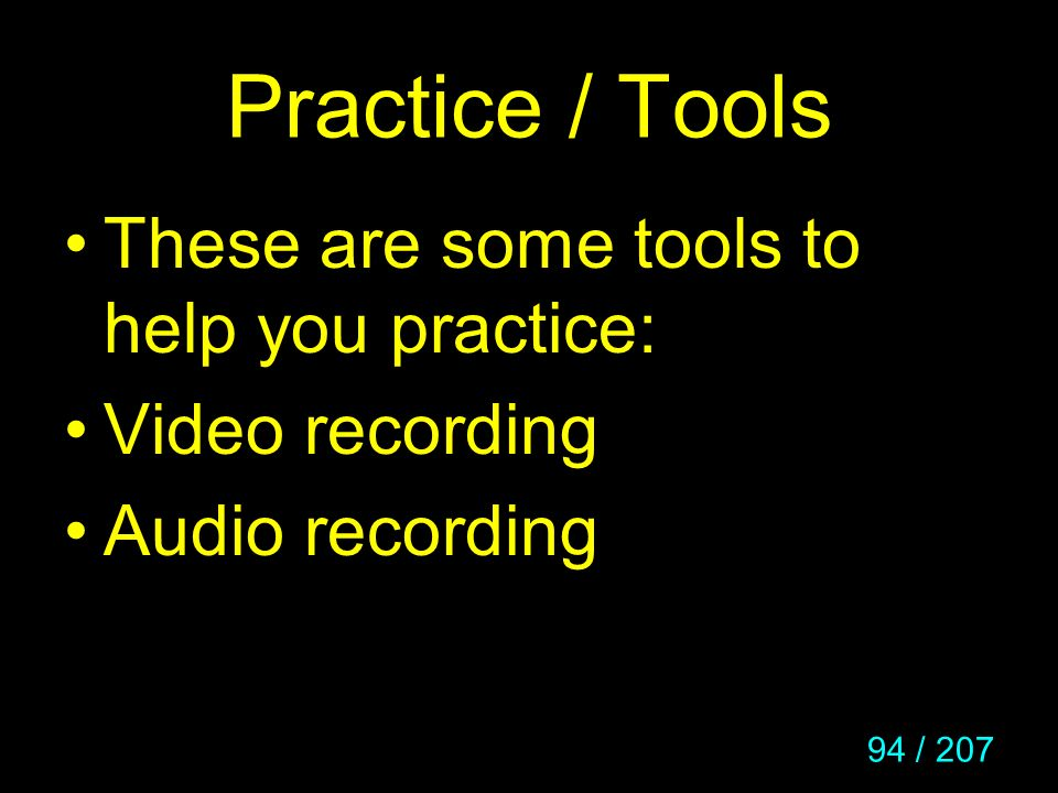 Practice / Tools These are some tools to help you practice: