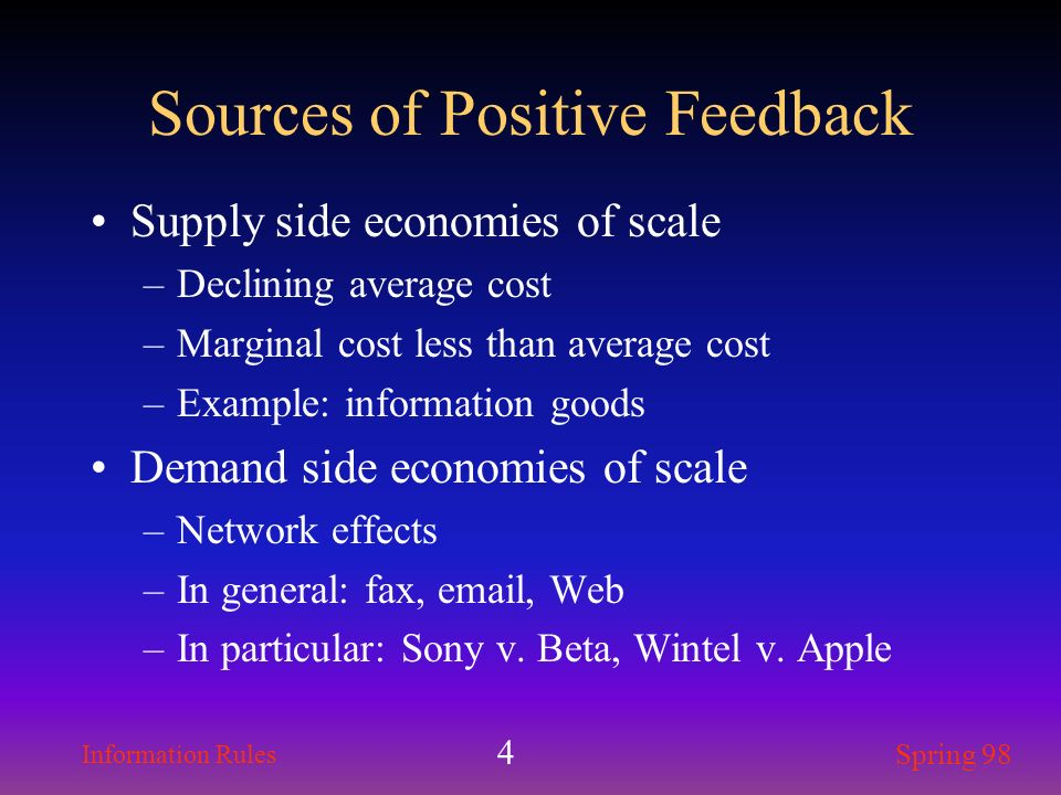 Sources of Positive Feedback