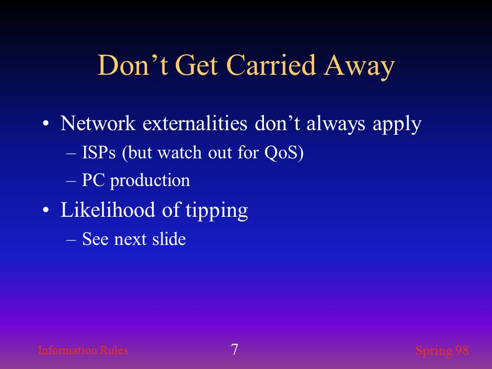 Don't Get Carried Away Network externalities don't always apply
