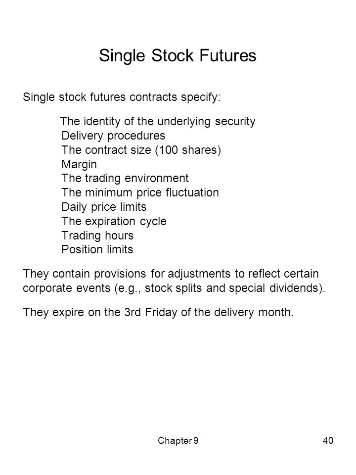 Single Stock Futures Single stock futures contracts specify: