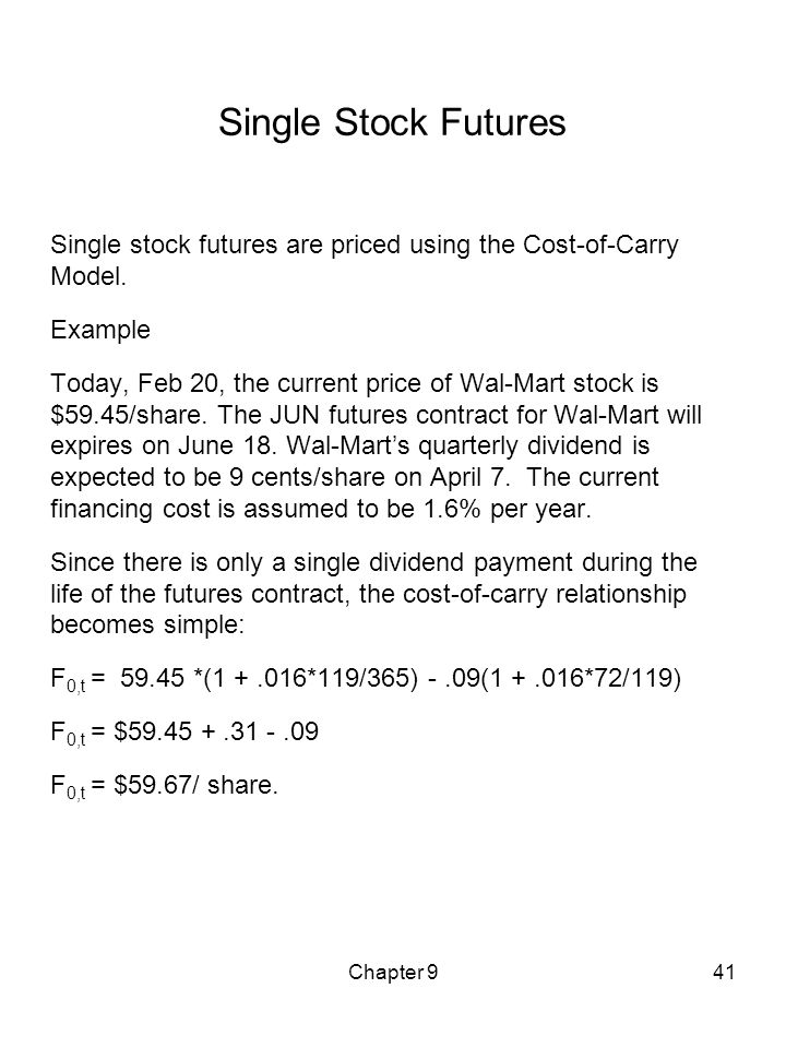 Single Stock Futures Single stock futures are priced using the Cost-of-Carry Model. Example.