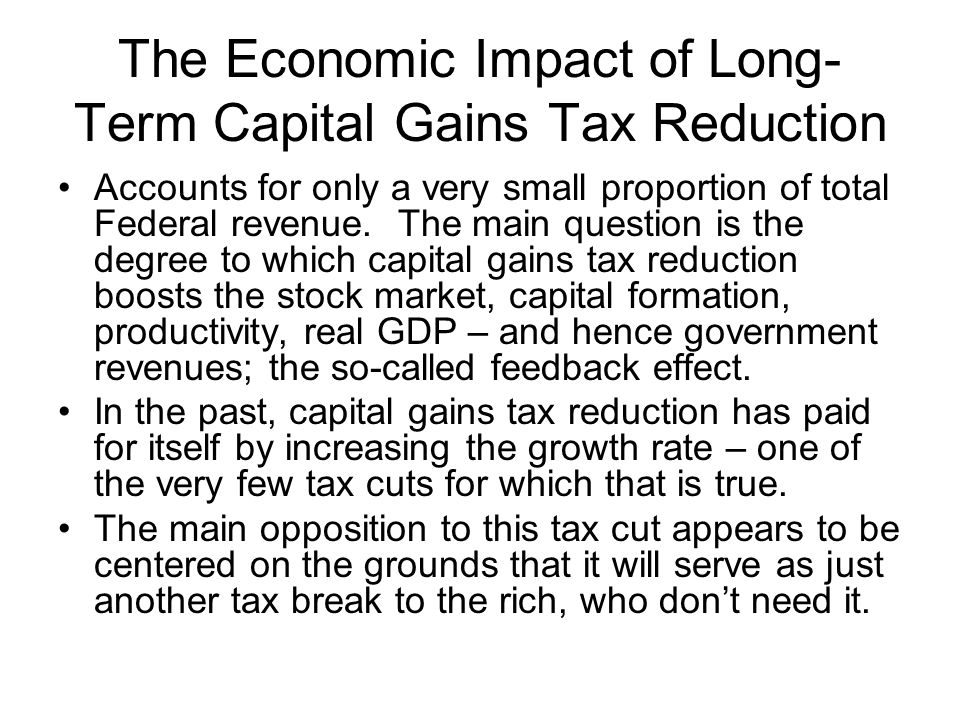The Economic Impact of Long-Term Capital Gains Tax Reduction