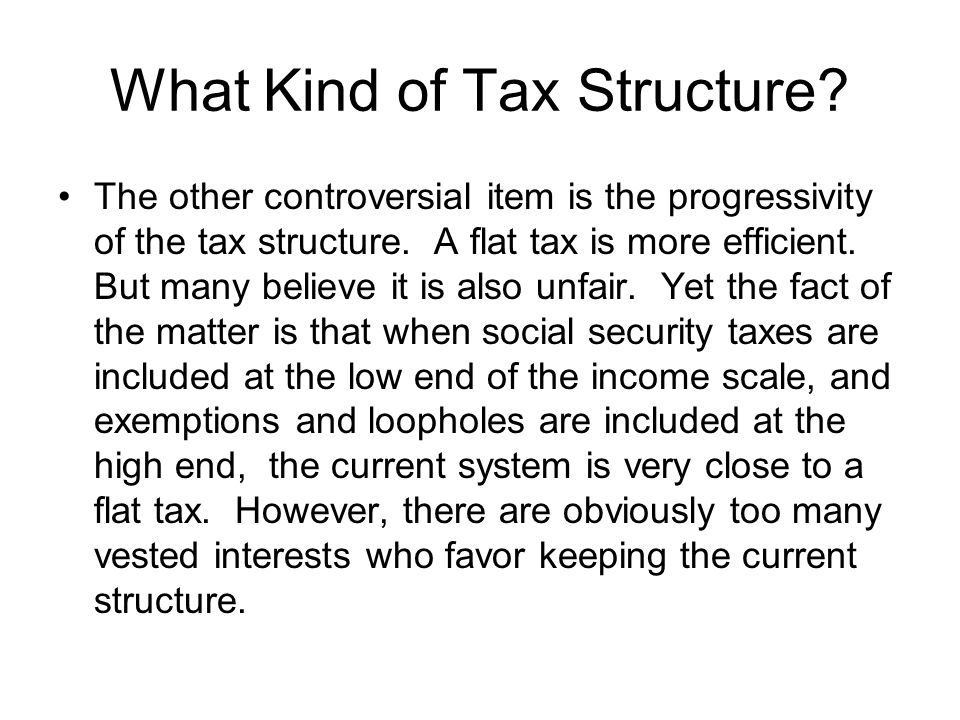 What Kind of Tax Structure