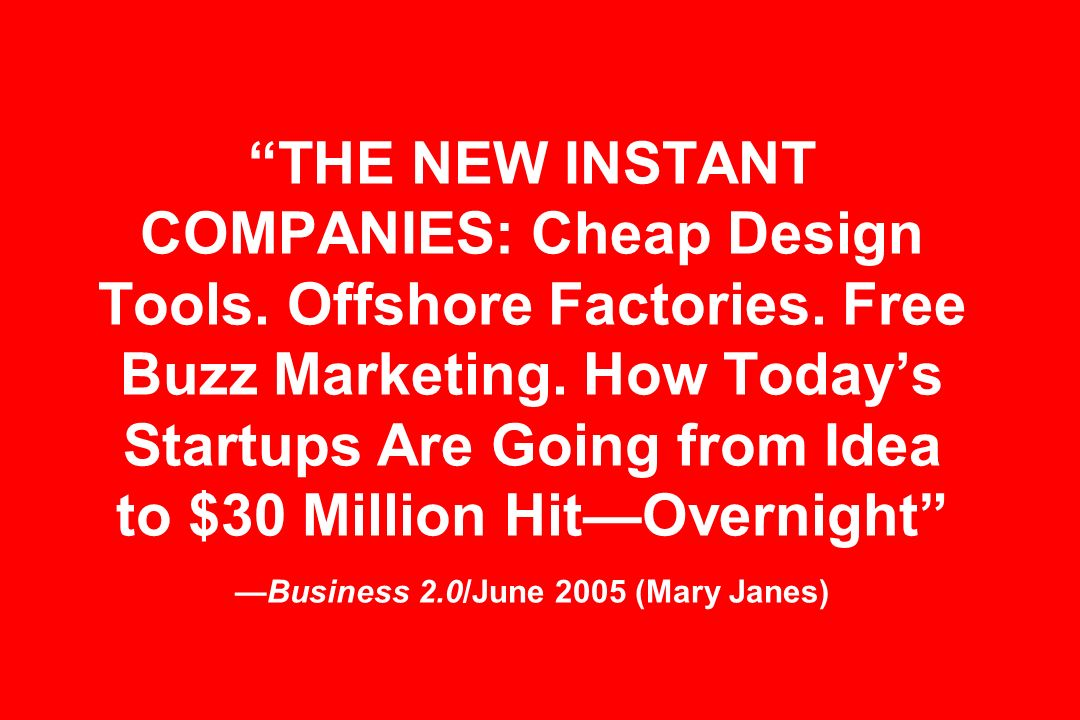 THE NEW INSTANT COMPANIES: Cheap Design Tools. Offshore Factories