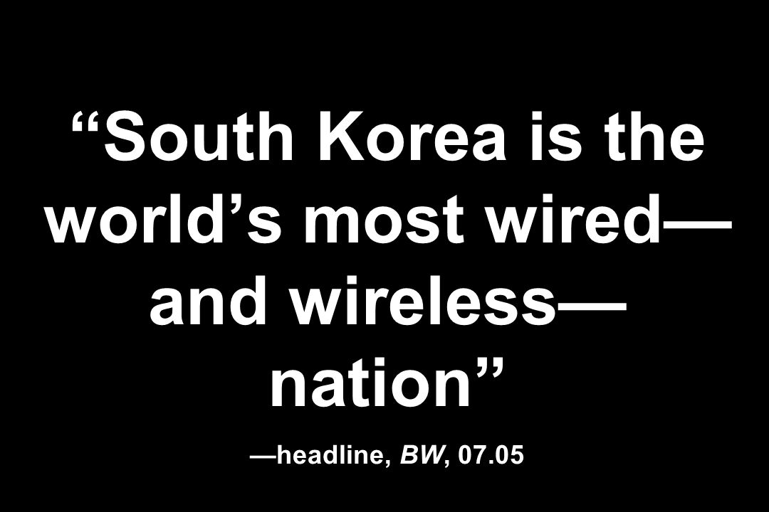 South Korea is the world's most wired—and wireless— nation —headline, BW, 07.05