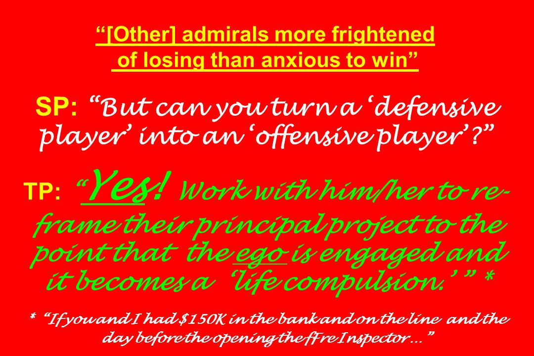 [Other] admirals more frightened of losing than anxious to win SP: But can you turn a 'defensive player' into an 'offensive player' TP: Yes.