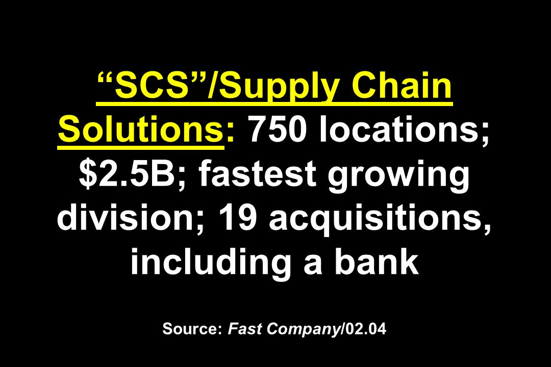 SCS /Supply Chain Solutions: 750 locations; $2