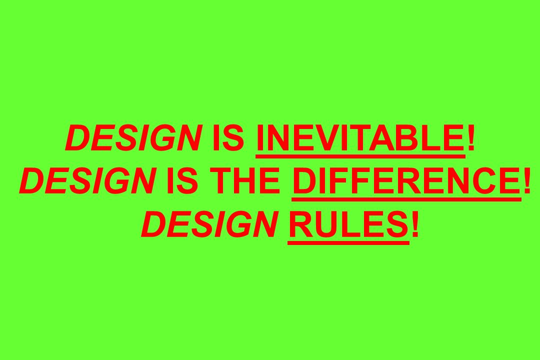 DESIGN IS THE DIFFERENCE!