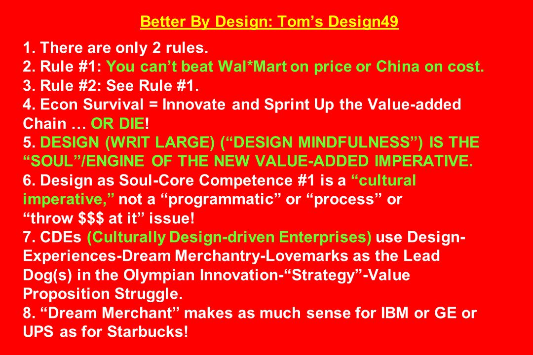 Better By Design: Tom's Design49 1. There are only 2 rules. 2