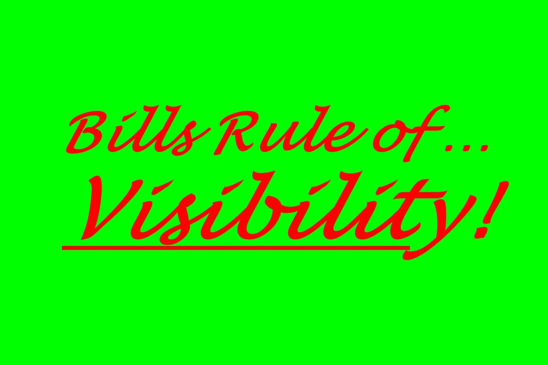 Bills Rule of … Visibility!