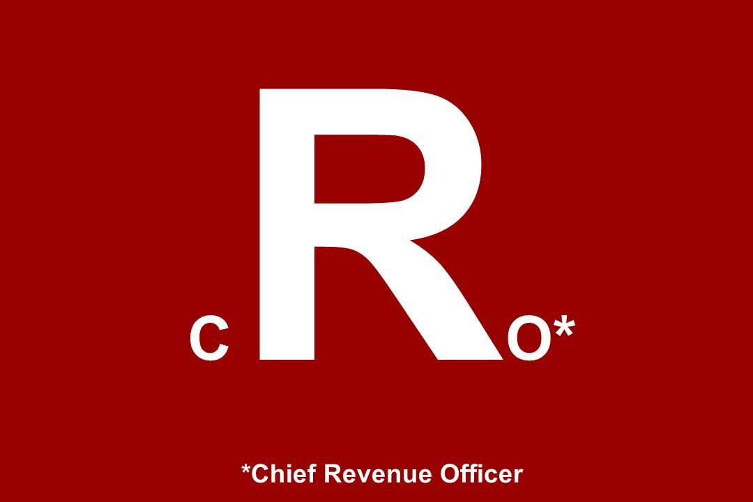 CRO* *Chief Revenue Officer