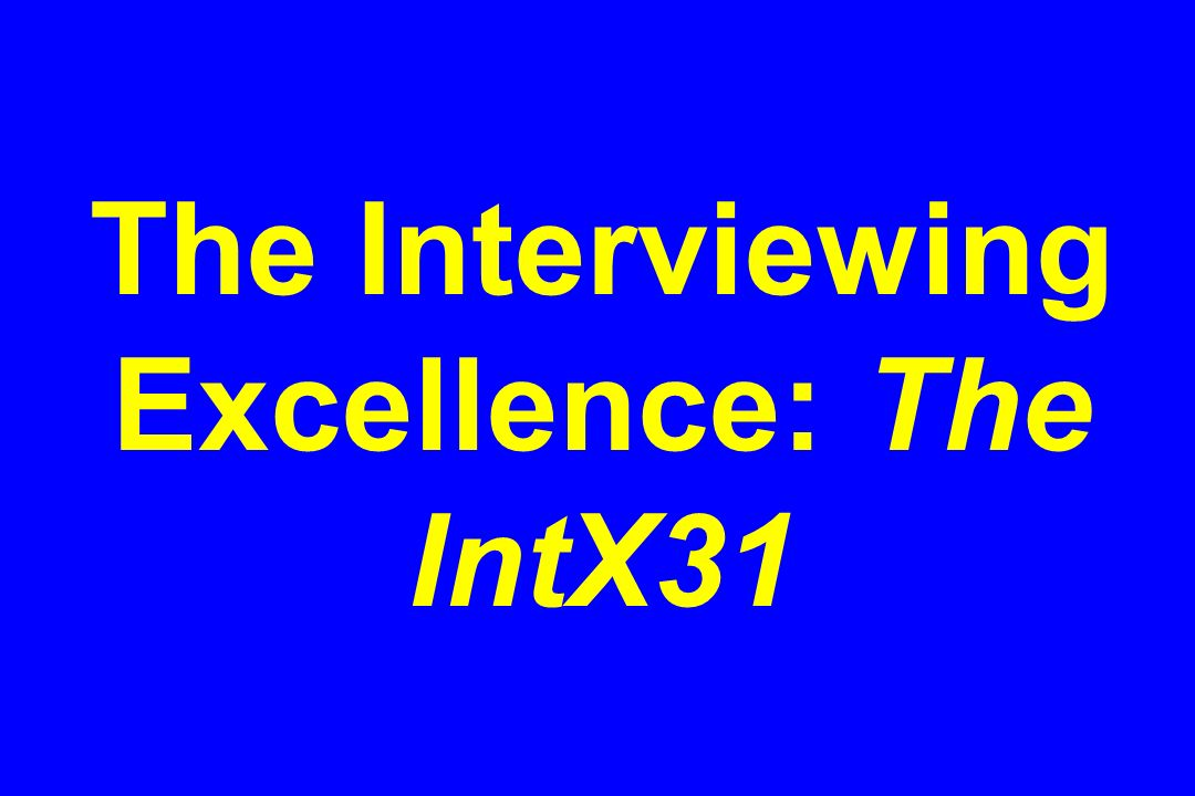 The Interviewing Excellence: The IntX31