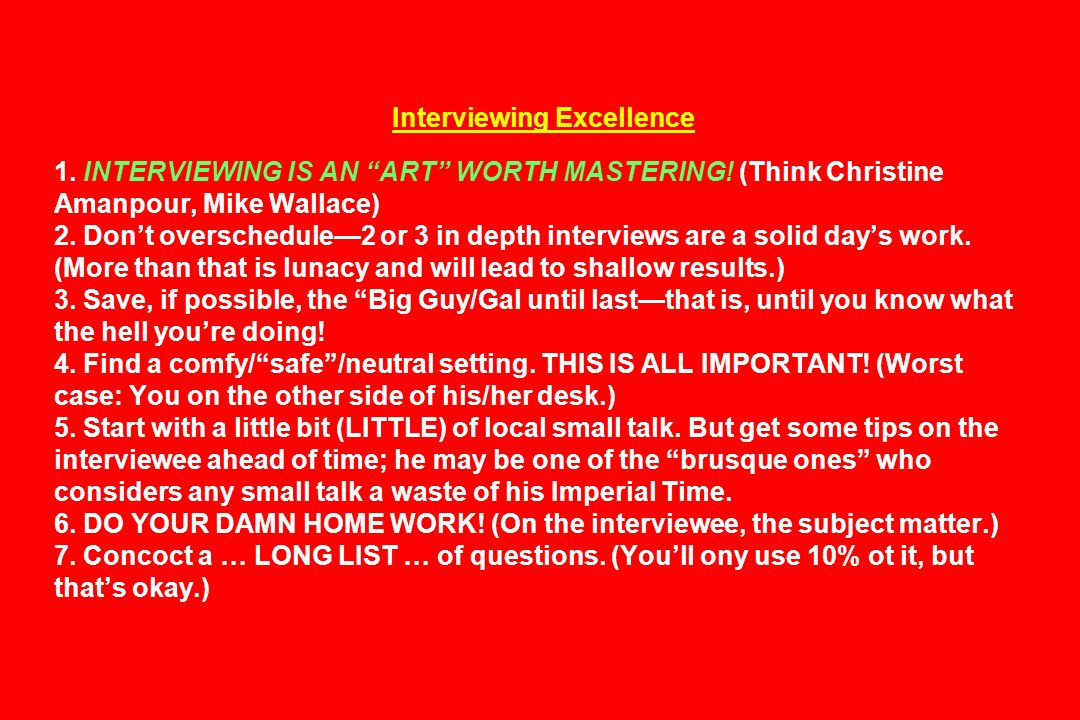 Interviewing Excellence 1. INTERVIEWING IS AN ART WORTH MASTERING