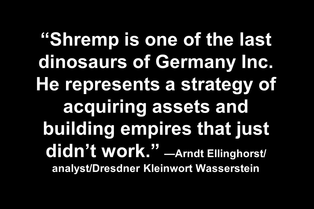 Shremp is one of the last dinosaurs of Germany Inc