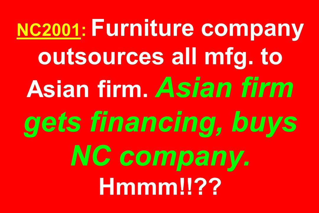 NC2001: Furniture company outsources all mfg. to Asian firm