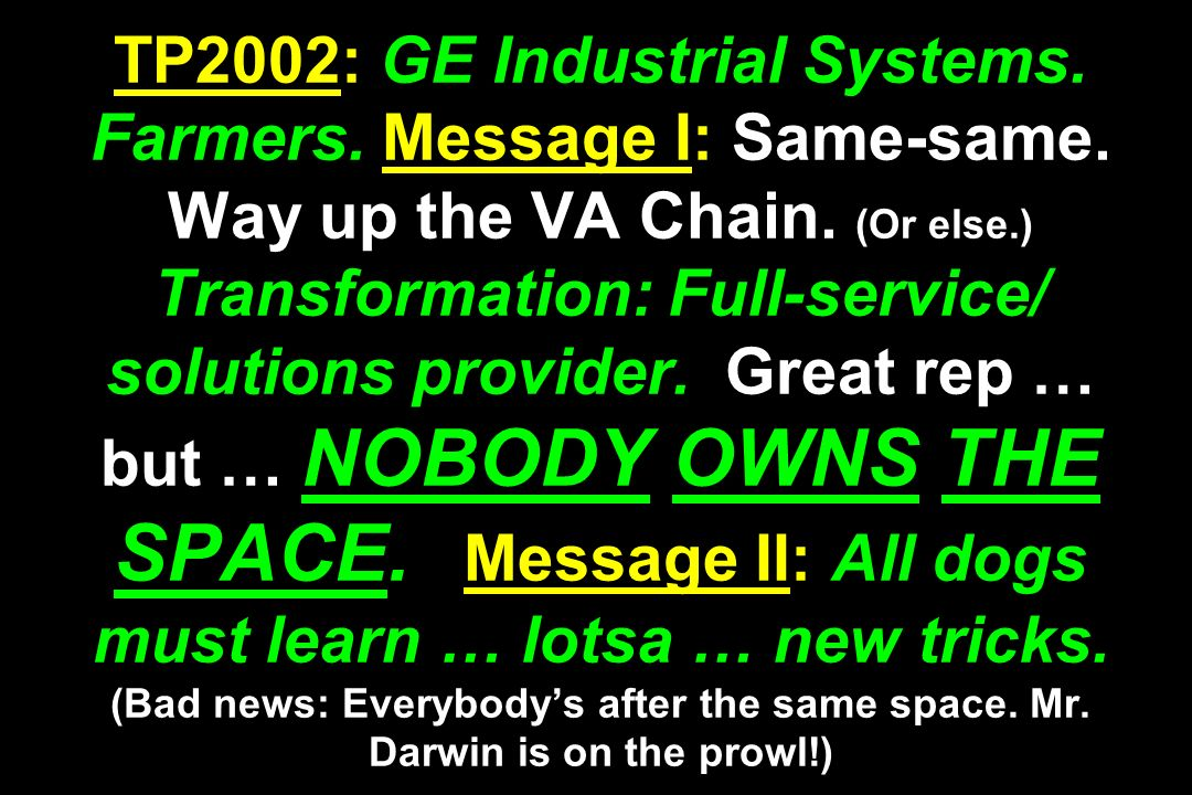 TP2002: GE Industrial Systems. Farmers. Message I: Same-same