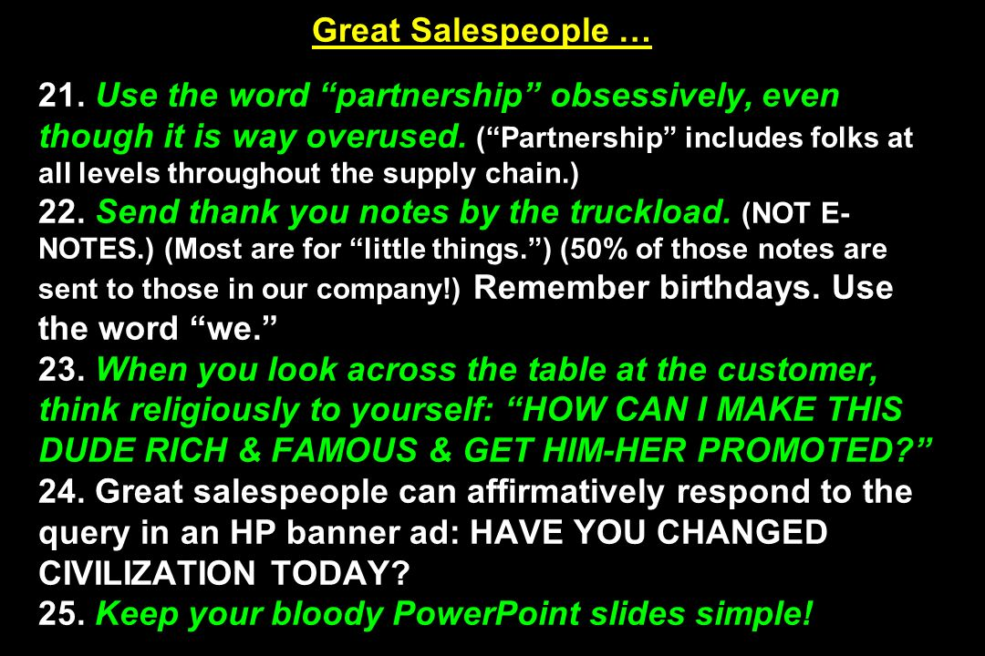 Great Salespeople … 21. Use the word partnership obsessively, even though it is way overused.