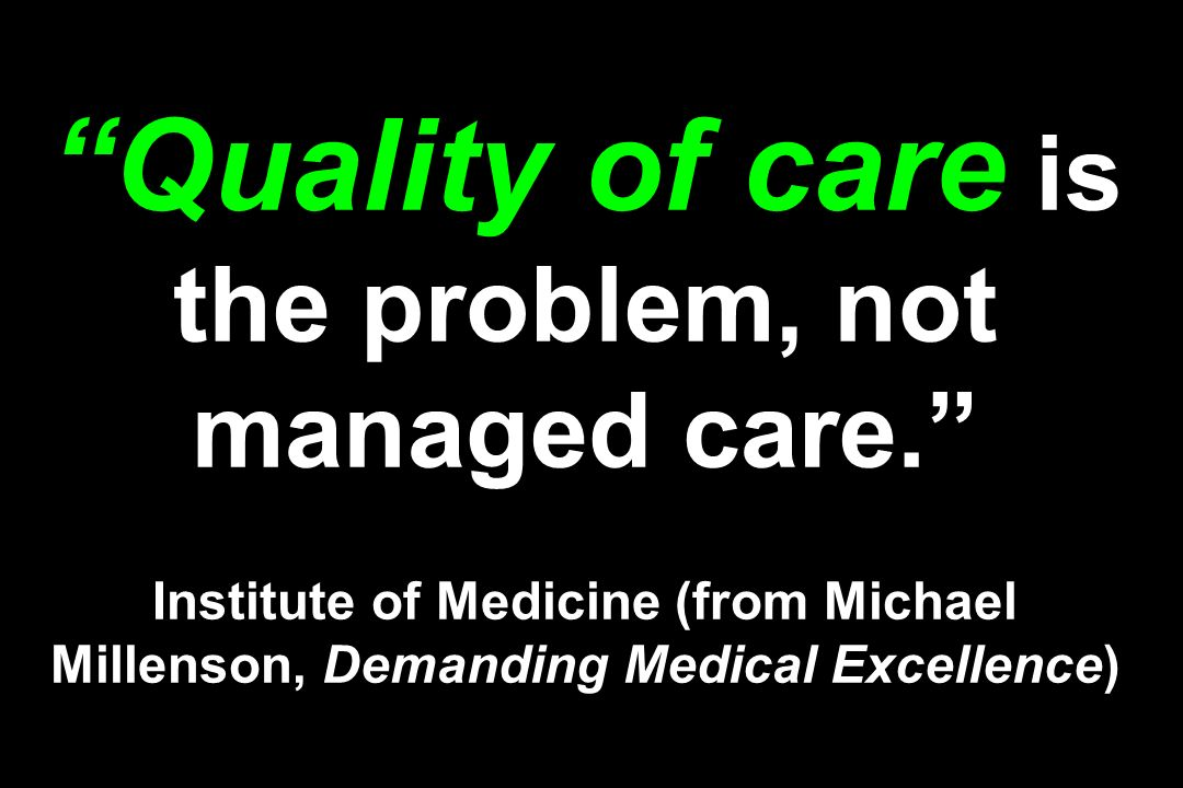 Quality of care is the problem, not managed care