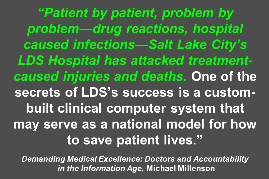 Patient by patient, problem by problem—drug reactions, hospital caused infections—Salt Lake City's LDS Hospital has attacked treatment-caused injuries and deaths.