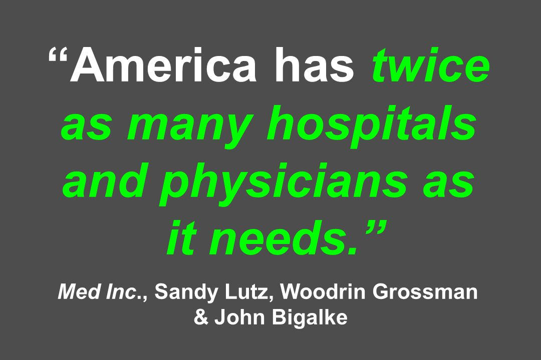America has twice as many hospitals and physicians as it needs