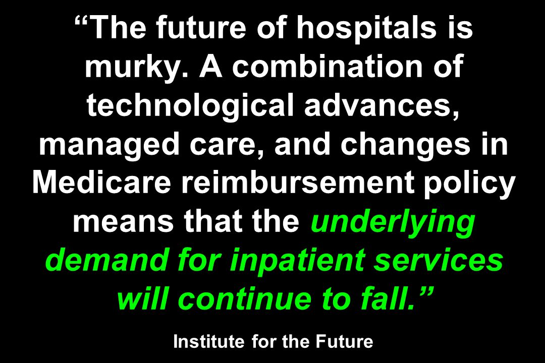 The future of hospitals is murky