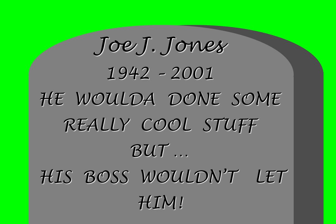 Joe J. Jones 1942 – 2001 HE WOULDA DONE SOME REALLY COOL STUFF BUT … HIS BOSS WOULDN'T LET HIM!
