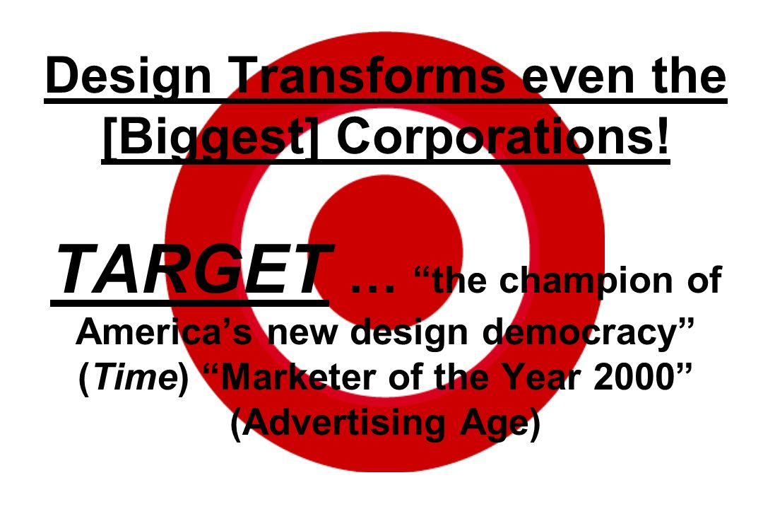 Design Transforms even the [Biggest] Corporations
