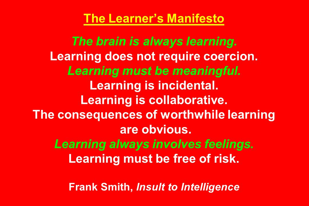 The Learner's Manifesto The brain is always learning