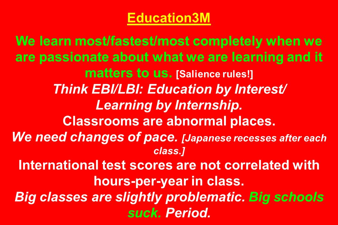 Education3M We learn most/fastest/most completely when we are passionate about what we are learning and it matters to us.