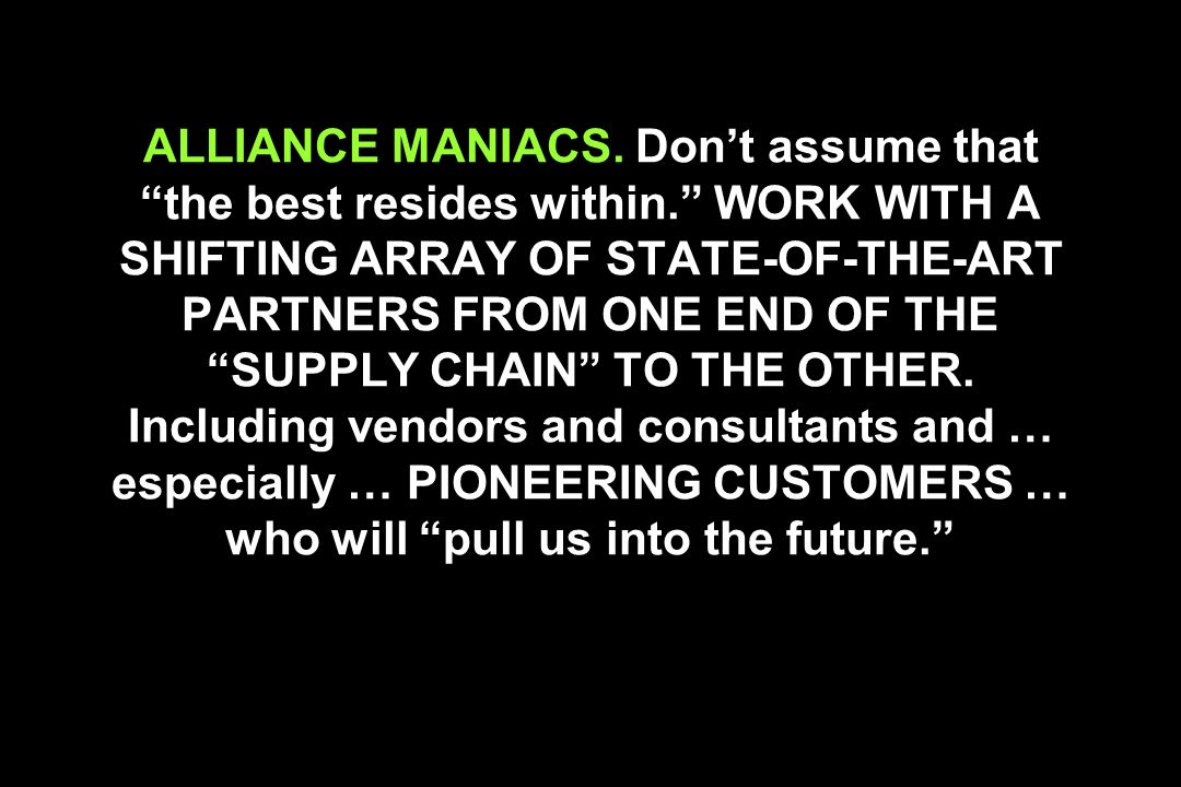 ALLIANCE MANIACS. Don't assume that the best resides within