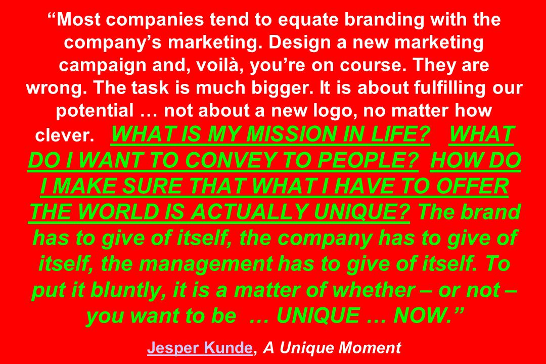 Most companies tend to equate branding with the company's marketing