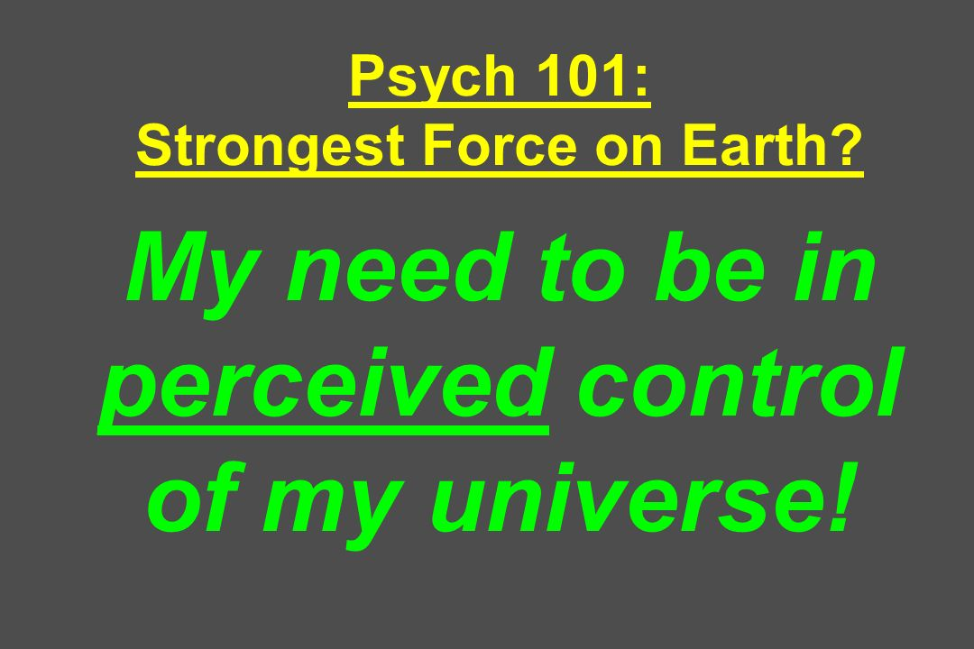 Psych 101: Strongest Force on Earth