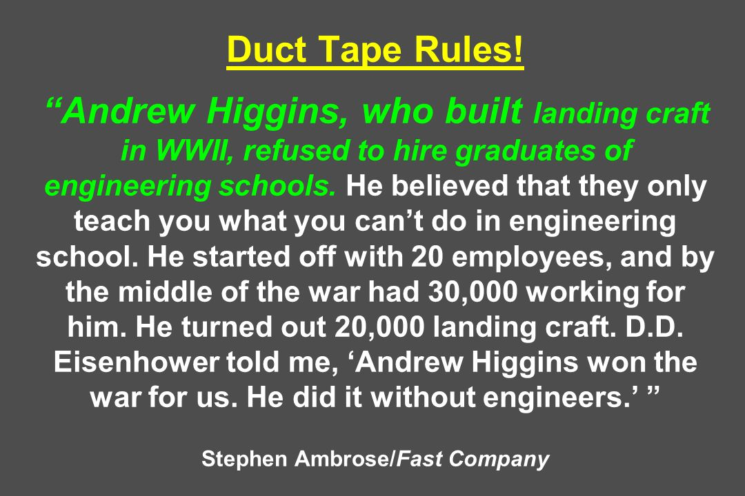 Duct Tape Rules.
