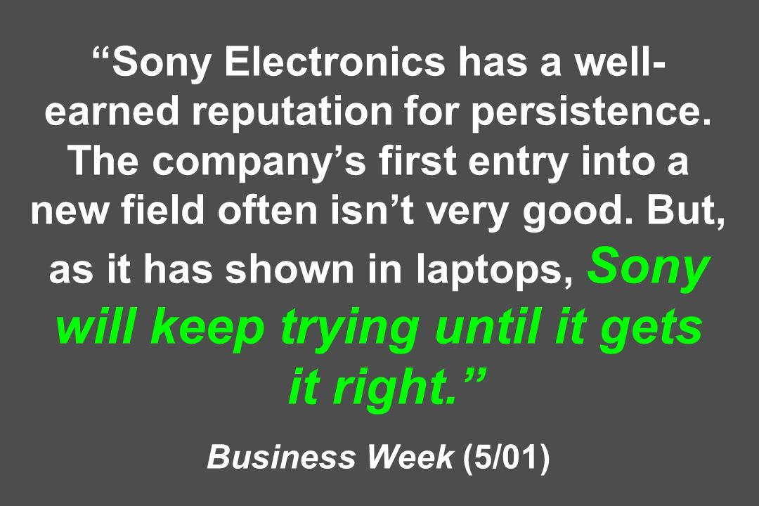 Sony Electronics has a well-earned reputation for persistence