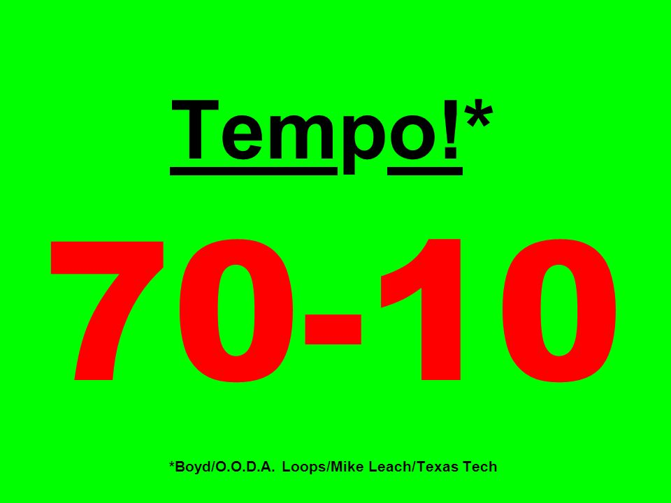 Tempo!* *Boyd/O.O.D.A. Loops/Mike Leach/Texas Tech