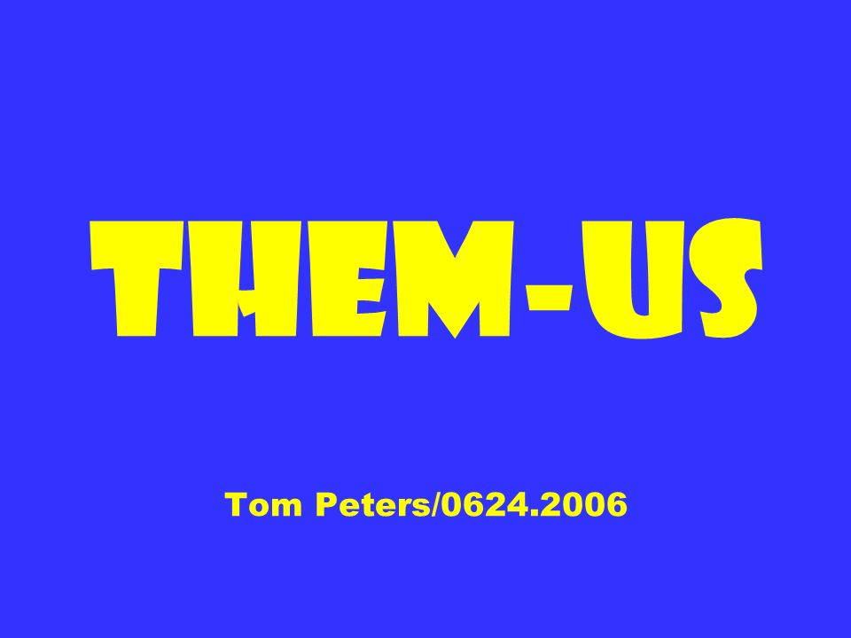 Them-Us Tom Peters/