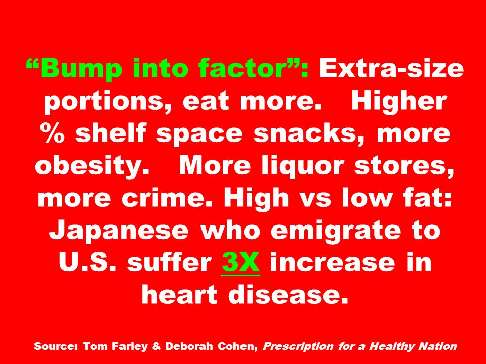 Bump into factor : Extra-size portions, eat more