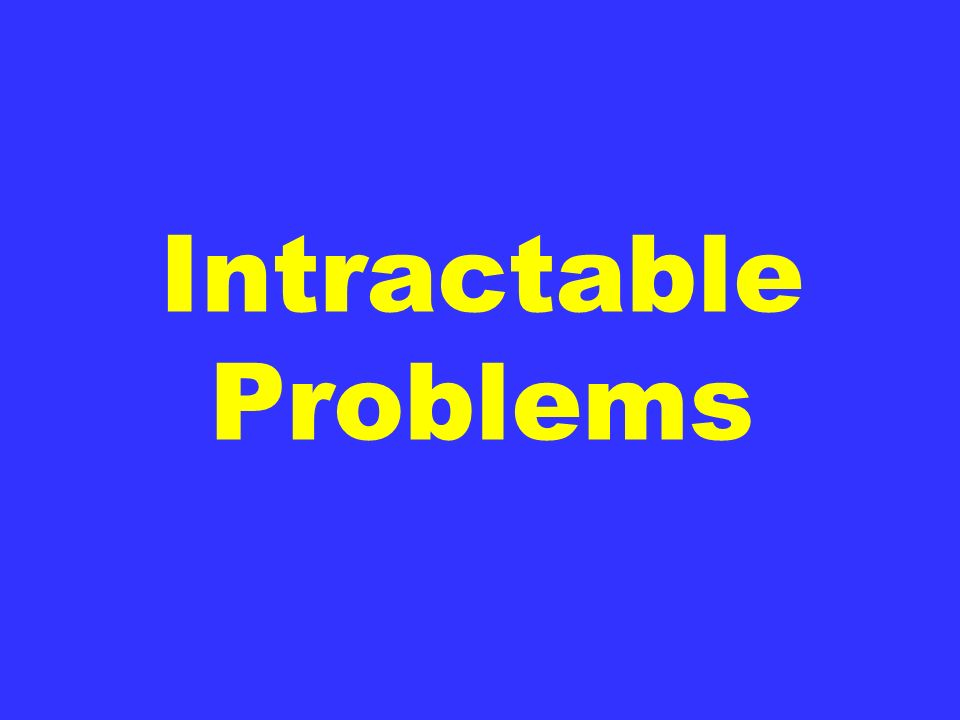 Intractable Problems