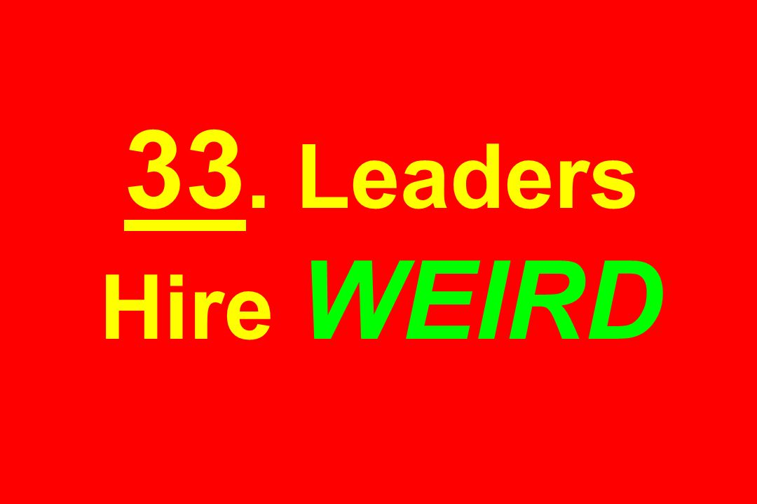 33. Leaders Hire WEIRD