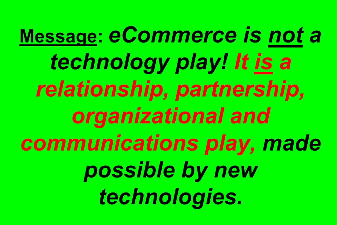 Message: eCommerce is not a technology play