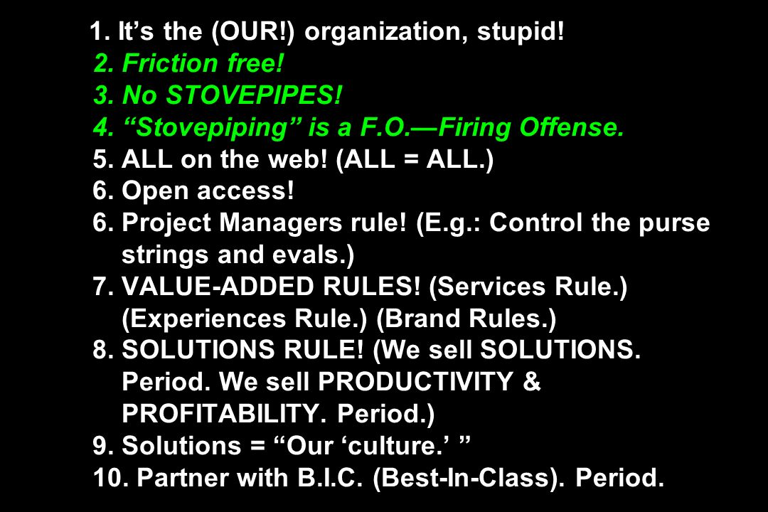 1. It's the (OUR. ) organization, stupid. 2. Friction free. 3