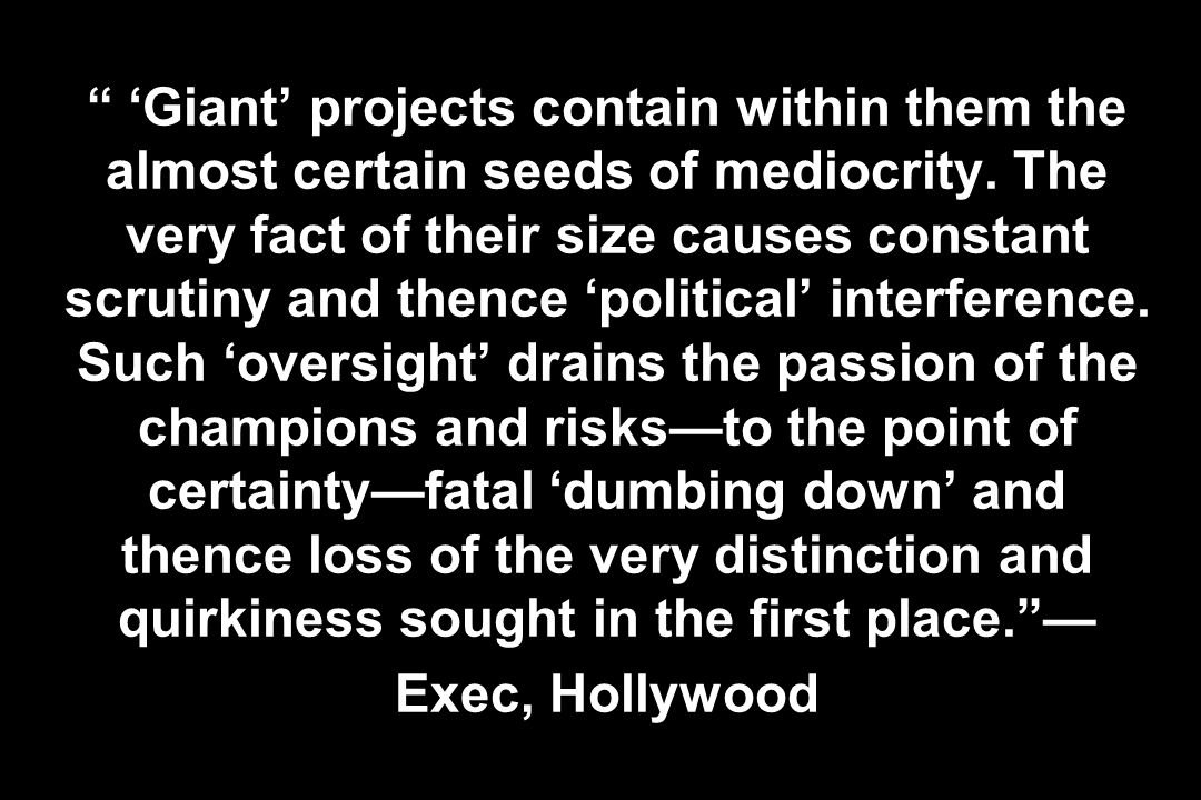 'Giant' projects contain within them the almost certain seeds of mediocrity.