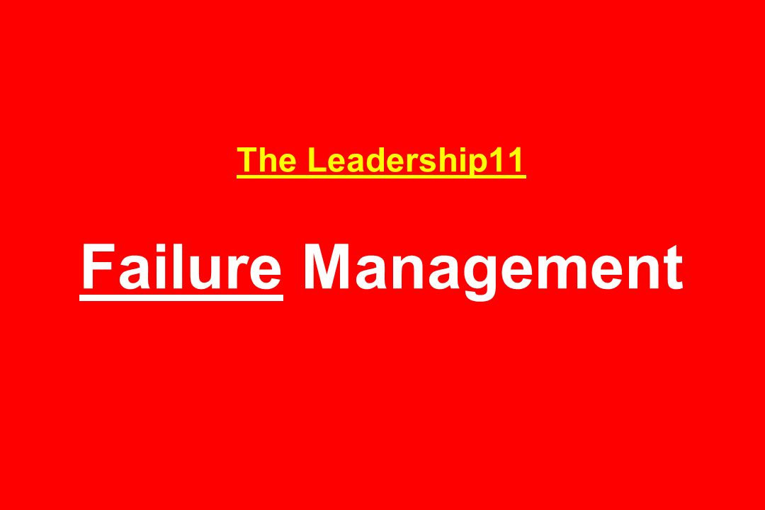 The Leadership11 Failure Management